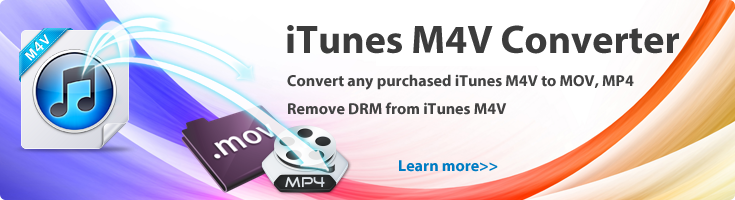 Convert download or purchased M4V to MOV, MP4, AVI, etc