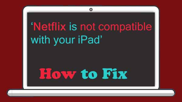 Fix iPad not compatible with Netflix