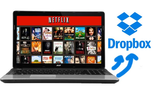 Upload Netflix to Dropbox
