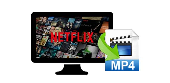 Download Netflix to MP4